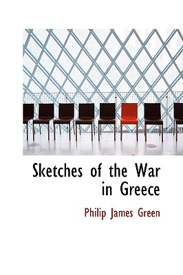 Sketches of the War in Greece - Green, Philip James