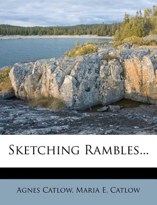 Sketching Rambles - Catlow, Agnes