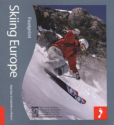 Skiing Europe: Tread Your Own Path - Barr, Matt, and Le Breton, Gabriella