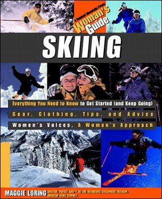Skiing: Woman's Guide - Loring, Maggie, and Gross, Molly Mulhern (Foreword by)