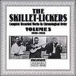 Skillet Lickers, Vol. 5: 1930-1934
