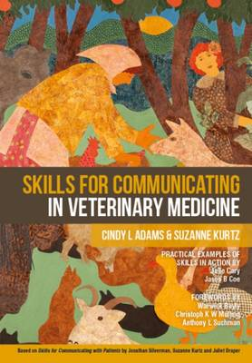 Skills for Communicating in Veterinary Medicine - Adams, Cindy L., and Kurtz, Suzanne