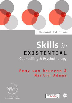 Skills in Existential Counselling & Psychotherapy - Van Deurzen, Emmy, and Adams, Martin