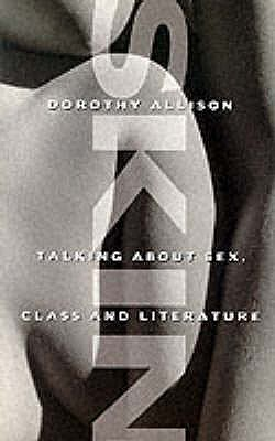 Skin: Talking About Sex, Class and Literature - Allison, Dorothy