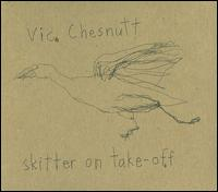 Skitter on Take-Off - Vic Chesnutt
