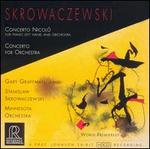 Skrowaczewski: Concerto Nicolò; Concerto for Orchestra