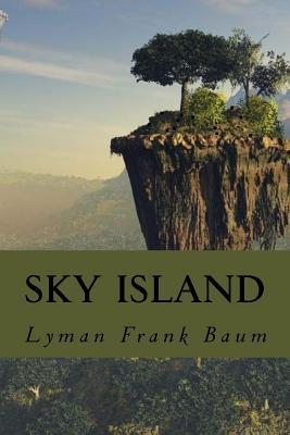 Sky Island - Baum, L Frank, and Montoto, Natalie (Editor)