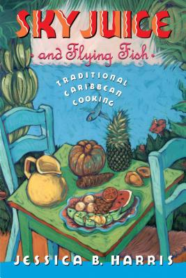 Sky Juice and Flying Fish: Tastes of a Continent - Harris, Jessica B.