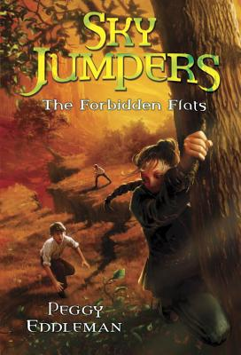 Sky Jumpers Book 2: The Forbidden Flats - Eddleman, Peggy