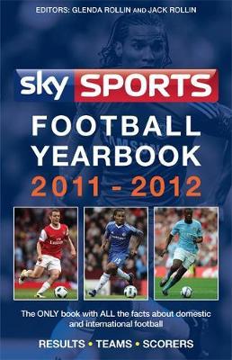 Sky Sports Football Yearbook 2011-2012 - Rollin, Glenda, and Rollin, Jack