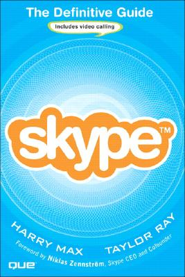 Skype: The Definitive Guide - Max, Harry, and Ray, Taylor