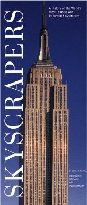 Skyscrapers - Dupre, Judith, and Smith, Adrian, Dr. (Introduction by), and Johnson, Philip (Introduction by)