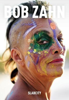 Slabcity: Bob Zahn - Zahn, Bob (Photographer)