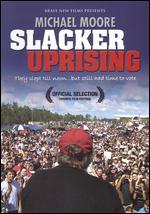 Slacker Uprising - Michael Moore