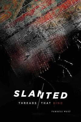 Slanted: Threads That Bind - West, Vernell