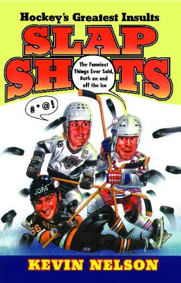 Slap Shots: Prayers, Songs, and Stories of Healing and Harmony - Nelson, Kevin