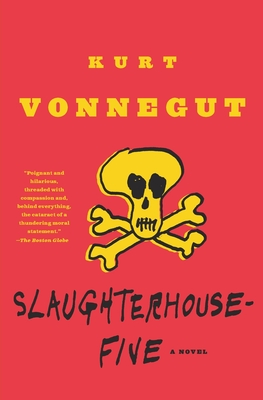 Slaughterhouse-Five: Or the Children's Crusade, a Duty-Dance with Death - Vonnegut, Kurt
