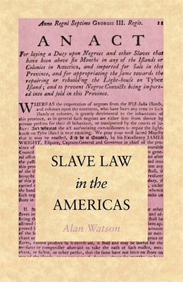 Slave Law in the Americas - Watson, Alan, Lord
