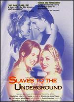 Slaves to the Underground - Kristine Peterson