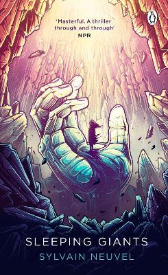 Sleeping Giants: Themis Files Book 1 - Neuvel, Sylvain