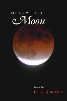 Sleeping with the Moon - McElroy, Colleen J, PH.D.