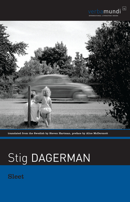 Sleet: Selected Stories - Dagerman, Stig, and Hartman, Steven (Translated by), and McDermott, Alice (Foreword by)