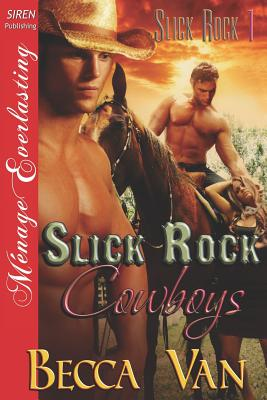 Slick Rock Cowboys [Slick Rock 1] (Siren Publishing Menage Everlasting) - Van, Becca