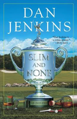 Slim and None - Jenkins, Dan, Mr.