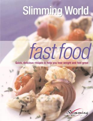 Slimming world fast food quick delicious recipes to help you lose weight and feel great book How to lose weight on slimming world