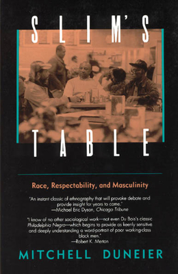 Slim's Table: Race, Respectability, and Masculinity - Duneier, Mitchell