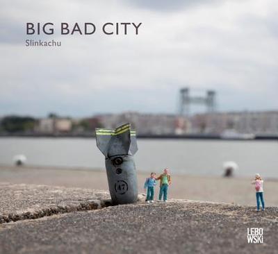 Slinkachu: Big Bad City - Slinkachu