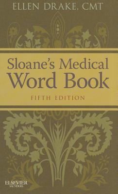 Sloane's Medical Word Book - Drake, Ellen, Cmt