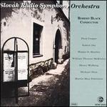 Slovak Radio Symphony Orchestra; Robert Black, Conductor - Slovak Radio Symphony Orchestra; Robert Black (conductor)