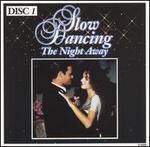 Slow Dancing the Night Away [Disc 1]