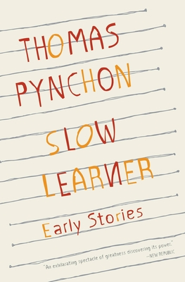 Slow Learner: Early Stories Tag: With an Introduction by the Author - Pynchon, Thomas