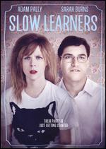 Slow Learners - Don Argott; Sheena M. Joyce; Tammy Tiehel-Stedman