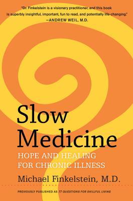 Slow Medicine: Hope and Healing for Chronic Illness - Finkelstein, Michael