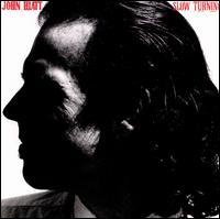 Slow Turning - John Hiatt