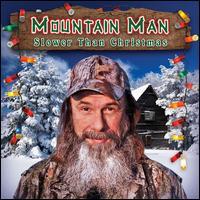 Slower Than Christmas - Mountain Man