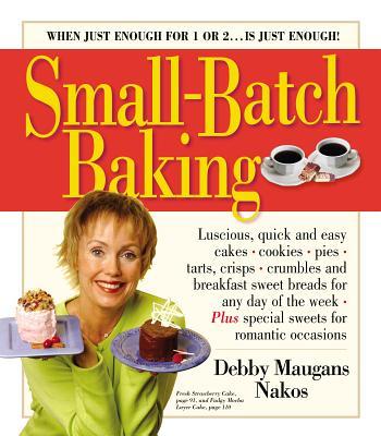 Small-Batch Baking - Nakos, Debby Maugans