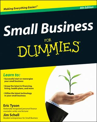 Small Business For Dummies - Tyson, Eric, and Schell, Jim