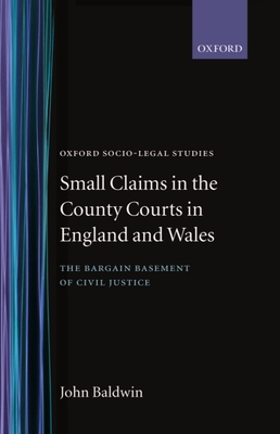 Small Claims in the County Courts in England and Wales - Baldwin, John