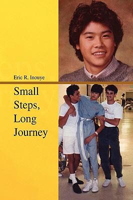 Small Steps, Long Journey - Inouye, Eric R