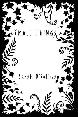 Small Things - O'Sullivan, Sarah