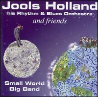 Small World Big Band - Jools Holland & His Rhythm & Blues Orchestra