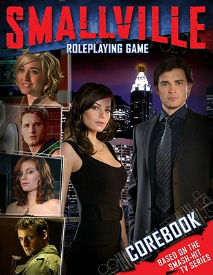 Smallville Role Playing Game - Roby, Josh, and Blomquist, Joe, and Olson, Roberta, PhD, RN