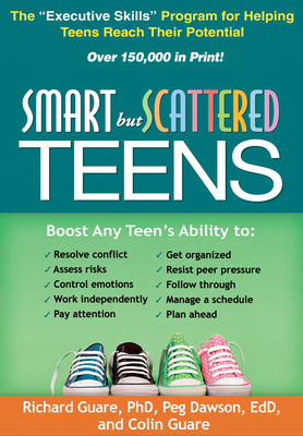 "Smart But Scattered Teens: The ""Executive Skills"" Program for Helping Teens Reach Their Potential - Guare, Richard, PhD, and Dawson, Peg, Edd, and Guare, Colin"