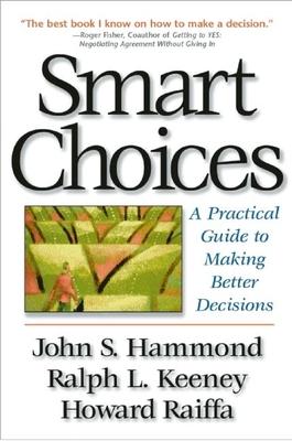 Smart Choices: Strategies for Marketing the Performing Arts - Hammond, John S, and Keeney, Ralph L, and Raiffa, Howard
