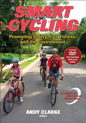 Smart Cycling: Promoting Safety, Fun, Fitness, and the Environment - League of American Bicyclists