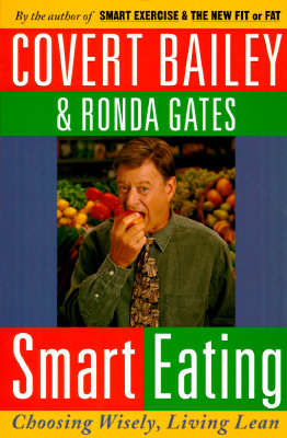 Smart Eating - Bailey, Covert, and Gates, Ronda, M.S.